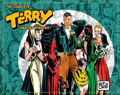 The Complete Terry and the Pirates, Volume 3: 1939-1940 - Caniff, Milton (Illustrator)