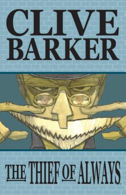 The Thief of Always - Barker, Clive, and Ryall, Chris (Editor), and Garner, Alex (Editor)