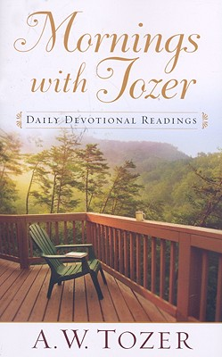 Mornings with Tozer: Daily Devotional Readings - Tozer, A W