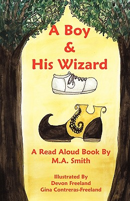 A Boy and His Wizard - Smith, M a