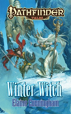Pathfinder Tales: Winter Witch - Cunningham, Elaine, and Sutter, James L. (Editor), and Mona, Erik (Editor)