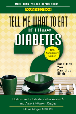 Tell Me What to Eat If I Have Diabetes: Nutrition You Can Live with - Magee, Elaine, MPH, R.D.