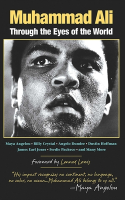 Muhammad Ali: Through the Eyes of the World - Collings, Mark (Editor), and Lewis, Lennox (Foreword by)