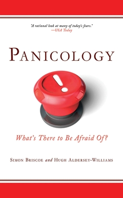 Panicology: Two Statisticians Explain What's Worth Worrying about (and What's Not) in the 21st Century - Briscoe, Simon, and Aldersey-Williams, Hugh