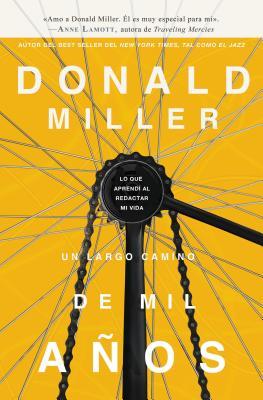 Un Largo Camino de Mil Anos: Lo Que Aprendi Al Redactar Mi Vida - Miller, Donald