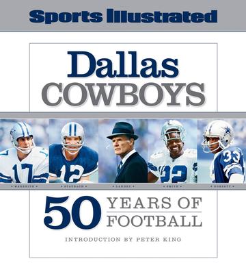 Dallas Cowboys: 50 Years of Football - Sports Illustrated (Creator)