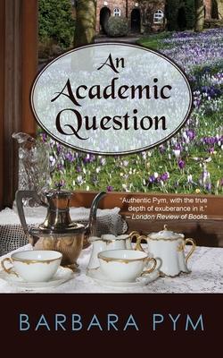 An Academic Question - Pym, Barbara