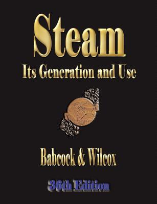 Steam: Its Generation and Use - Babcock and Wilcox Company, And Wilcox Company