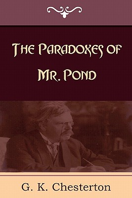 The Paradoxes of Mr. Pond - Chesterton, G K