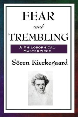 Fear and Trembling - Kierkegaard, Soren