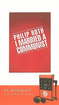 I Married a Communist - Roth, Philip, and Silver, Ron (Performed by)