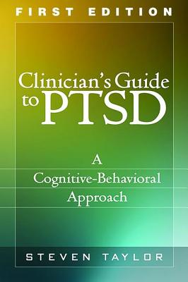 Clinician's Guide to PTSD: A Cognitive-Behavioral Approach - Taylor, Steven, PhD, Abpp