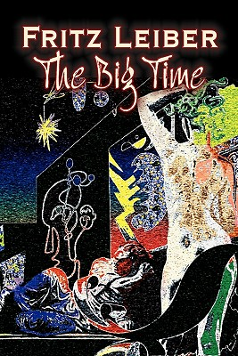 The Big Time - Leiber, Fritz