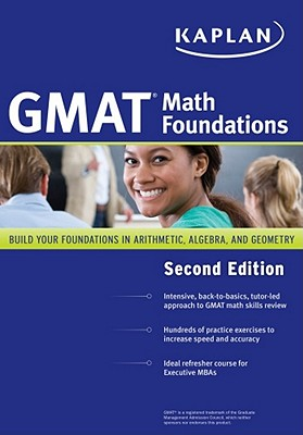 Kaplan GMAT Math Foundations - Staff of Kaplan Test Prep and Admissions