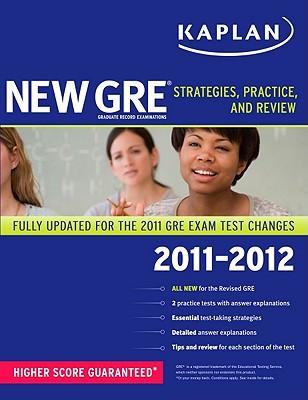 Kaplan New GRE: Strategies, Practice, and Review - Kaplan