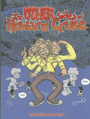The Other Sides of Howard Cruse -