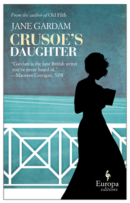 Crusoe's Daughter - Gardam, Jane