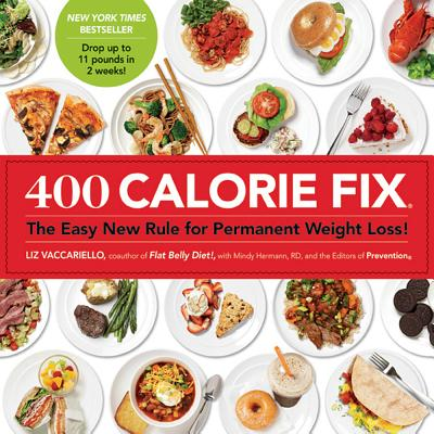 400 Calorie Fix: The Easy New Rule for Permanent Weight Loss! - Vaccariello, Liz, and Hermann, Mindy, R.D., and Prevention, Editors Of
