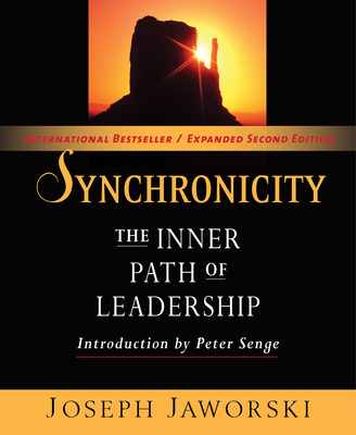 Synchronicity: The Inner Path of Leadership - Jaworski, Joseph, and Flowers, Betty Sue (Editor), and Senge, Peter (Introduction by)