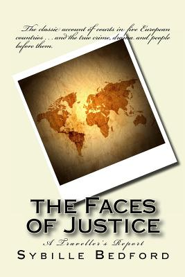 The Faces of Justice: A Traveller's Report - Bedford, Sybille