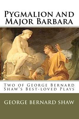 Pygmalion and Major Barbara - Shaw, George Bernard, and Twain, Charles (Editor)