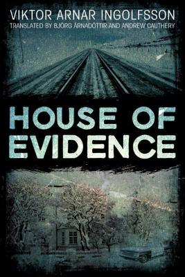 House of Evidence - Ingolfsson, Viktor Arnar, and Viktor, and Arnadottir, Bjorg (Translated by)