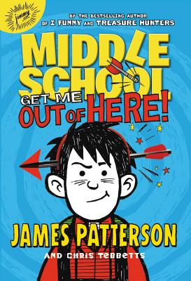 Middle School: Get Me Out of Here! - Patterson, James, and Tebbetts, Chris, and Kennedy, Bryan (Read by)
