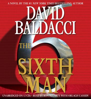 The Sixth Man - Baldacci, David, and McLarty, Ron (Read by), and Cassidy, Orlagh (Read by)