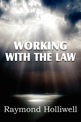 Working with the Law - Holliwell, Raymond