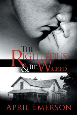 The Righteous and the Wicked - Emerson, April