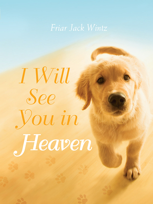 I Will See You in Heaven - Wintz, Jack, Friar