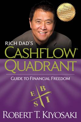 Rich Dad's Cashflow Quadrant: Guide to Financial Freedom - Kiyosaki, Robert T