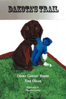 Dakota's Trail - Baum, Diane Ganzer, and Olson, Dan