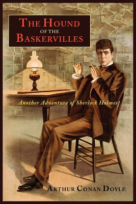 The Hound of the Baskervilles: Another Adventure of Sherlock Holmes - Doyle, Arthur Conan, Sir