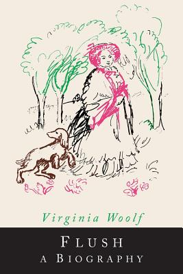 Flush: A Biography - Woolf, Virginia
