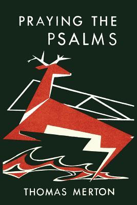 Praying the Psalms - Merton, Thomas