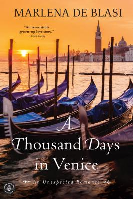 A Thousand Days in Venice: An Unexpected Romance - De Blasi, Marlena