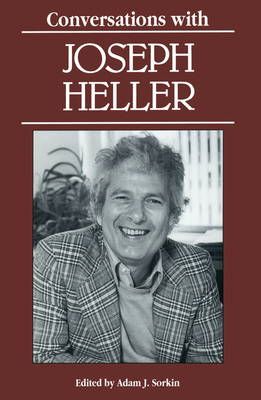 Conversations with Joseph Heller - Heller, Joseph L, and Sorkin, Adam J, Professor (Editor)