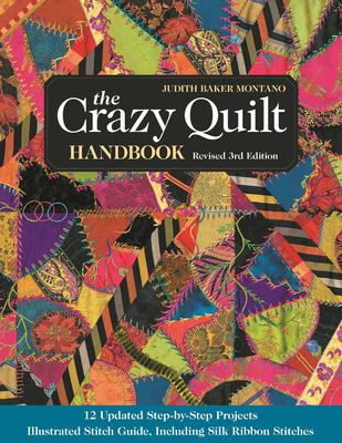 The Crazy Quilt Handbook - Montano, Judith Baker