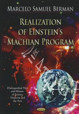 Realization of Einstein's Machian Program - Berman, Marcelo Samuel (Editor)