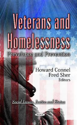 Veterans & Homelessness: Prevalance & Prevention - Connel, Howard (Editor), and Sher, Fred (Editor)