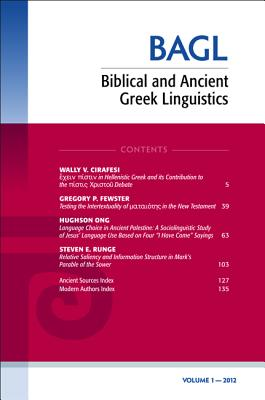 Biblical and Ancient Greek Linguistics, Volume 1 - Porter, Stanley E (Editor), and O'Donnell, Mathew Brook (Editor), and Cirafesi, Wally (Editor)