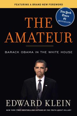 The Amateur: Barack Obama in the White House - Klein, Edward