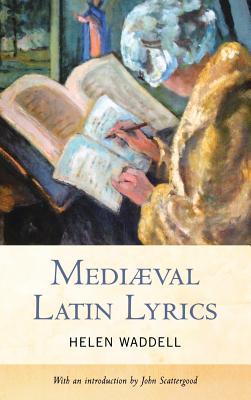 Mediaeval Latin Lyrics - Waddell, Helen, and Finnegan, Ruth (Editor)