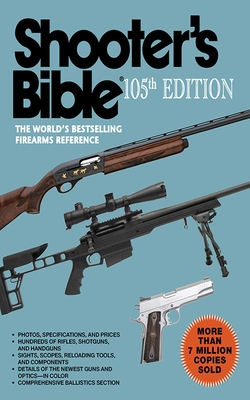 Shooter's Bible: The World's Bestselling Firearms Reference - Cassell, Jay