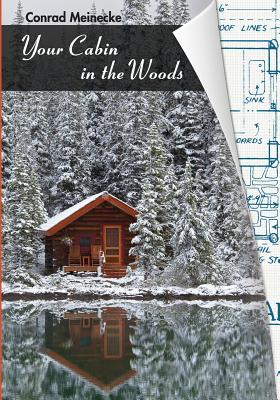 Your Cabin in the Woods - Meinecke, Conrad