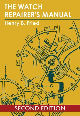 The Watch Repairer's Manual - Fried, Henry B