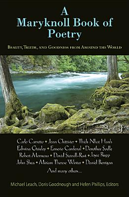 A Maryknoll Book of Poetry: Beauty, Truth, and Goodness from Around the World - Leach, Michael (Editor), and Goodnough, Doris (Editor), and Phillips, Helen (Editor)