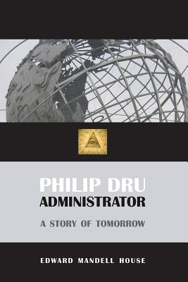 Philip Dru, Administrator - House, Edward Mandell