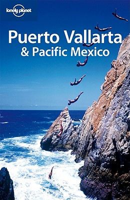 Puerto Vallarta & Pacific Mexico - Benchwick, Greg